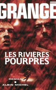 Jean-Christophe Grangé et Jean-Christophe Grangé - Les Rivières pourpres.