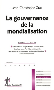Jean-Christophe Graz - La gouvernance de la mondialisation.