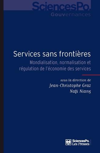Jean-Christophe Graz et Nafi Niang - Services sans frontières - Mondialisation, normalisation et régulation de l'économie des services.
