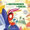 Jean-Christophe Hoarau et Nathalie Dieterlé - Les instruments du Brésil. 1 CD audio