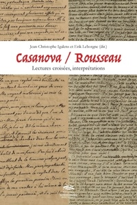 Jean-Christophe Igalens et Erik Leborgne - Casanova / Rousseau - Lectures croisées.