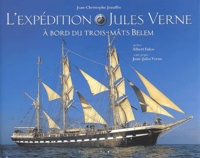Jean-Christophe Jeauffre - L'expédition Jules Verne à bord du Trois-Mâts Belem.