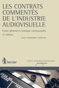 Les contrats commentés de lindustrie audiovisuelle - Cadre général et pratique contractuelle.pdf