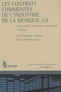 Jean-Christophe Lardinois - Les contrats commentés de l'industrie de la musique 2.0 - Cadre général et pratique contractuelle.