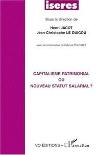 Jean-Christophe Le Duigou et  Collectif - Capitalisme patrimonial ou nouveau statut salarial ?.