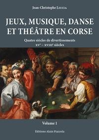 Jean-Christophe Liccia - Jeux, musique, danse et théâtre en Corse.