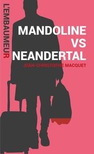 Jean-Christophe Macquet - Mandoline vs neandertal - Une aventure de l'Embaumeur.