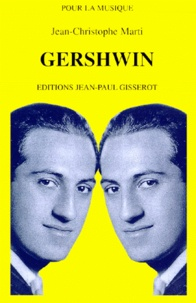 Jean-Christophe Marti - Gershwin, 1898-1937.