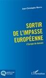Jean-Christophe Martin - Sortir de l'impasse européenne - L'Europe de demain.