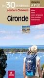 Jean-Christophe Mathias et Christophe de Prada - Gironde - Les 30 plus beaux sentiers.