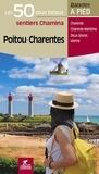 Jean-Christophe Mathias et Hervé Milon - Poitou-Charentes - Les 50 plus beaux sentiers.