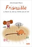 Jean-Christophe Mazurie - Frisouille - Ou l'histoire du chien qui n'aimait pas son nom.