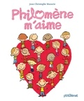 Jean-Christophe Mazurie - Philomène m'aime.