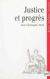 Jean-Christophe Merle et Marie-Anne Frison-Roche - Justice et progrès - Contribution à une doctrine du droit économique et social.