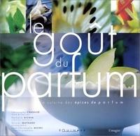Le goût du parfum. La cuisine des épices de parfum.pdf