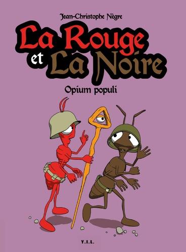 Jean-Christophe Nègre - La Rouge et la Noire - Tome 2, Opium Populi.