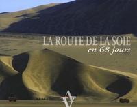 Jean-Christophe Nothias et Serge Potier - La Route de la Soie - En 68 jours.