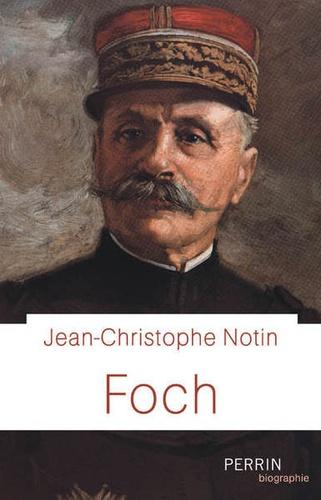 Jean-Christophe Notin - Foch.