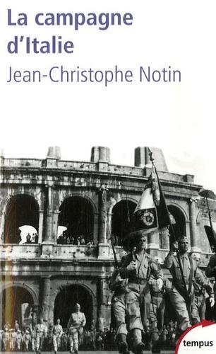 Jean-Christophe Notin - La campagne d'Italie (1943-1945) - Les victoires oubliées de la France.