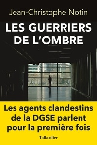 Jean-Christophe Notin - Les Guerriers de l'ombre.