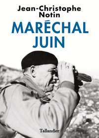 Jean-Christophe Notin - Maréchal Juin.