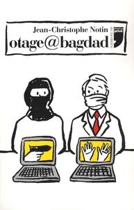 Jean-Christophe Notin - Otage@bagdad.