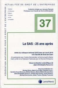Jean-Christophe Pagnucco - La SAS : 25 ans après - Actes du colloque national DJCE tenu le 5 avril 2019 à la Faculté de Droit de Caen.