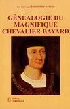 Jean-Christophe Parisot de Bayard - Généalogie du magnifique chevalier Bayard.