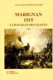 Jean-Christophe Parisot de Bayard - Marignan 1515 - La bataille des géants.