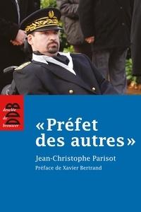 """Jean-Christophe Parisot - """"Préfet des autres""""."""