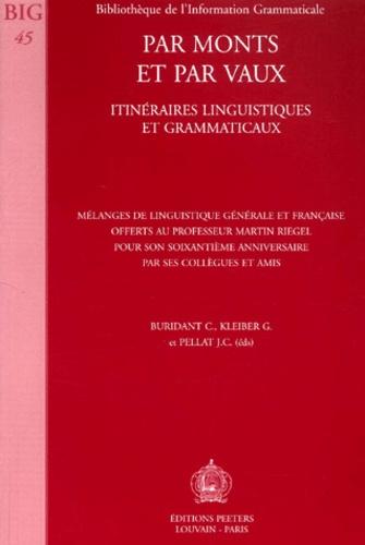 Jean-Christophe Pellat et Claude Buridant - Par monts et par vaux - Itinéraires linguistiques et grammaticaux.
