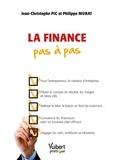 Jean-Christophe Pic et Philippe Murat - La finance pas à pas.