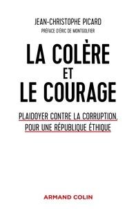 Free e book téléchargement gratuit La colère et le courage  - Plaidoyer contre la corruption, pour une République éthique