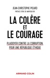 Jean-Christophe Picard - La colère et le courage - Plaidoyer contre la corruption, pour une République éthique.