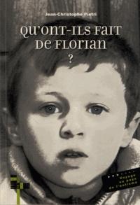 Jean-Christophe Pietri - Qu'ont-ils fait de Florian ? - Voyage au pays de l'autisme.