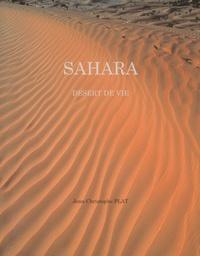 Jean-Christophe Plat - Sahara - Désert de vie.