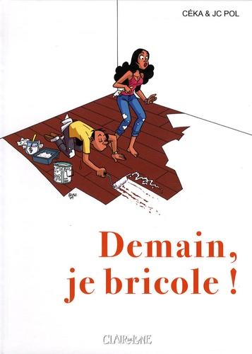 Jean-Christophe Pol et  Céka - Demain je bricole.