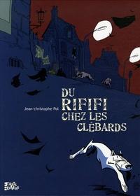 Jean-Christophe Pol - Du rififi chez les clébards.