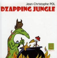 Jean-Christophe Pol - Dzapping Jungle Tome 1 : .