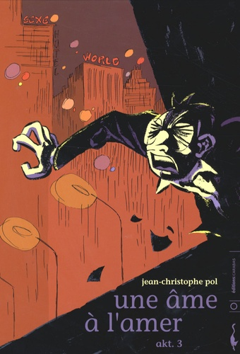 Jean-Christophe Pol - Une âme à l'amer Tome 3 : .