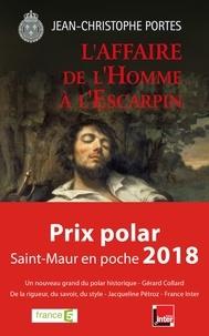 Jean-Christophe Portes - L'affaire de l'homme à l'escarpin (T.2) - Prix Polar de Saint Maur en Poche 2018.