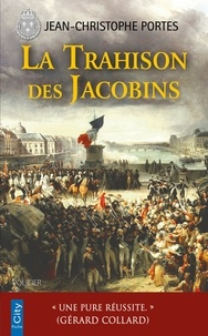 Téléchargez des livres magazines gratuits La trahison des Jacobins (T.5) DJVU MOBI CHM (Litterature Francaise) par Jean-Christophe Portes 9782824632902