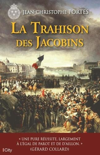 Jean-Christophe Portes - Les enquêtes de Victor Dauterive : La trahison des Jacobins.