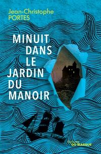 Jean-Christophe Portes - Minuit dans le jardin du manoir.