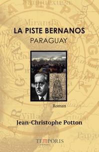Jean-Christophe Potton - La piste Bernanos - Paraguay.