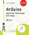 Jean-Christophe Quetin - Arduino - Apprivoisez l'électronique et le codage.