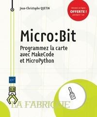 Jean-Christophe Quetin - Micro:Bit - Programmez la carte avec MakeCode et MicroPython.