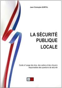 La sécurité publique locale - Guide à lusage des élus, des cadres et des citoyens responsables des questions de sécurité.pdf