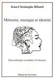 Jean-Christophe Ribotti - Mémoire, musique et identité - Application de musicothérapie en maladie d'Alzheimer et démences apparentées.