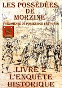 Jean-Christophe Richard - Les possédées de Morzine - Livre 2, L'enquête historique.